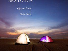 Ars Longa – Ağlayan Gelin – Bizim Şarkı