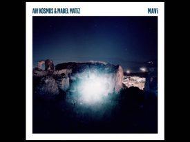 Ah! Kosmos & Mabel Matiz – Mavi