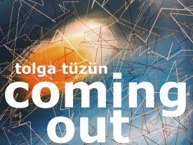 Tolga Tüzün – Coming Out